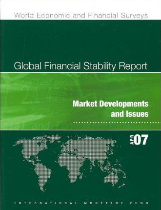 Global Financial Stability Report: Global Financial Stability Report Focus on Engines of Economic Growth and Threats of Market Risk Focus on Engines of Economic Growth and Threats of Market Risk