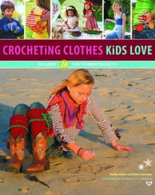 Crocheting Clothes Kids Love : 28 Fun-to-Wear Projects