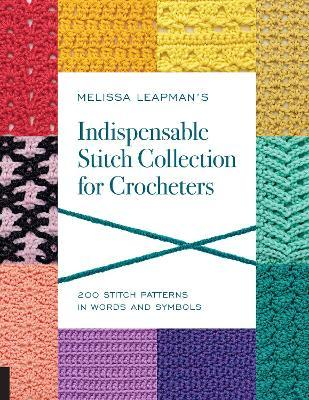 Melissa Leapman's Indispensable Stitch Collection for Crocheters