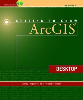 Getting to Know ArcGIS Desktop : Tim Ormsby : 9781589482609