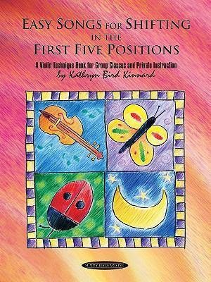 Easy Songs for Shifting in the First Five Positions : A Violin Technique Book for Group Classes and Private Instruction