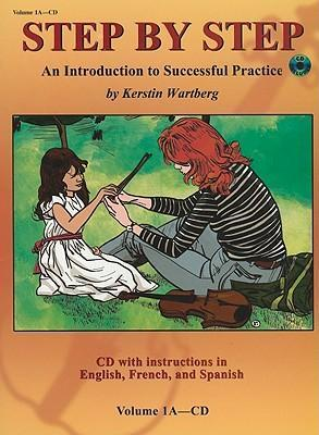 Step by Step, Volume 1A : An Introduction to Successful Practice