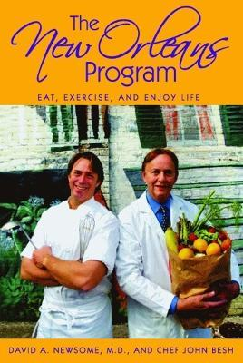 New Orleans Program, The : Eat, Exercise, and Enjoy Life – David Newsome