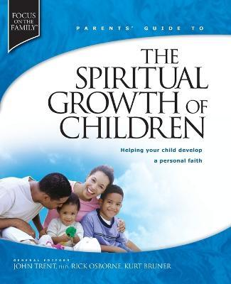 Parent's Guide to the Spiritual Growth of Children