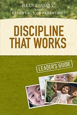 Discipline That Works Leader's Guide