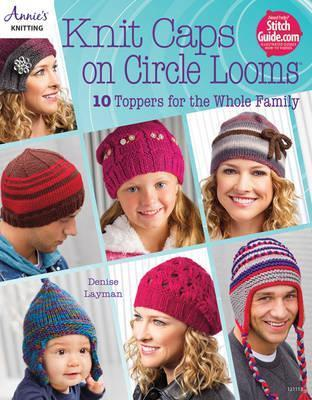 Knit Caps On Circle Looms Denise Layman 9781590124093