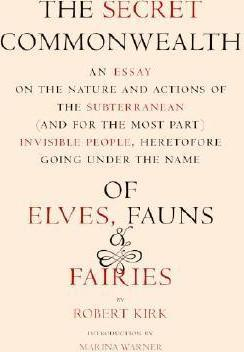 The Secret Commonwealth - Of Elves, Fauns, And Fairies