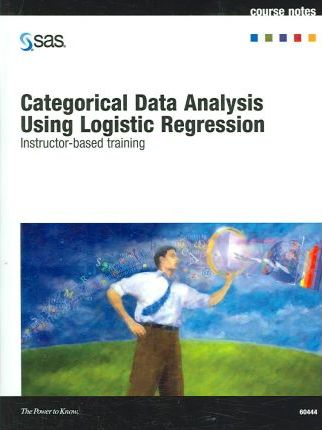 Categorical Data Analysis Using Logistic Regression