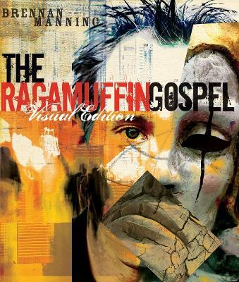 The Ragamuffin Gospel (Visual Edition) : God's Grace, too Graphic for Words