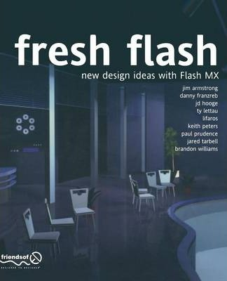 Fresh Flash: New Design Ideas with Flash MX