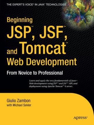Beginning JSP , JSF and Tomcat Web Development : From Novice to Professional