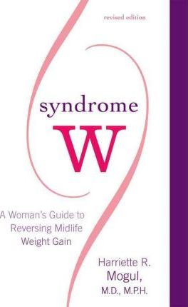 Syndrome W : A Woman's Guide to Reversing Midlife Weight Gain
