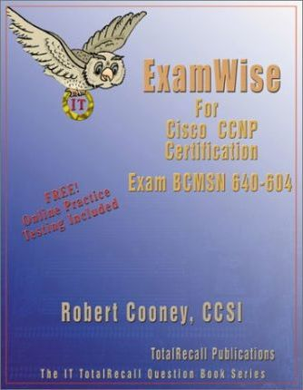 ExamWise for Cisco CCNP Certification Building Multilayer Switched Networks BCMSN Examination 640-604