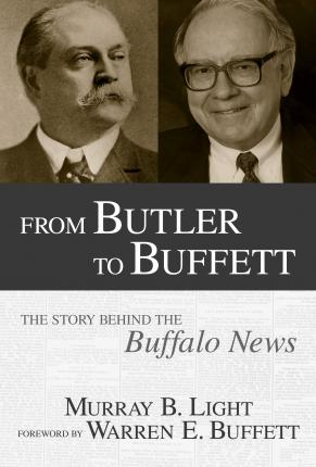 From Butler to Buffett  The Story Behind the Buffalo News
