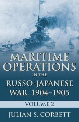 Maritime Operations in the Russo-Japanese War, 1904-1905: Volume 2