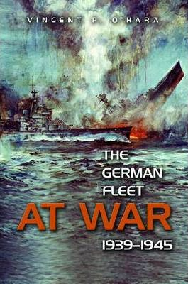 The German Fleet at War, 1939-1945