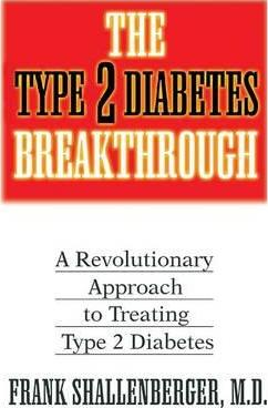 The Type-2 Diabetes Breakthrough : A Revolutionary Approach to Treating Type-2 Diabetes