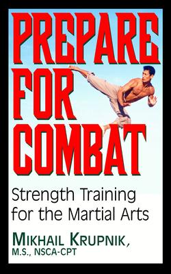 Prepare for Combat : Strength Training for the Martial Arts