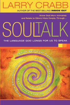 Soul Talk  The Language God Longs for Us to Speak