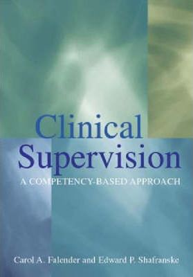 Clinical Supervision : A Competency-Based Approach