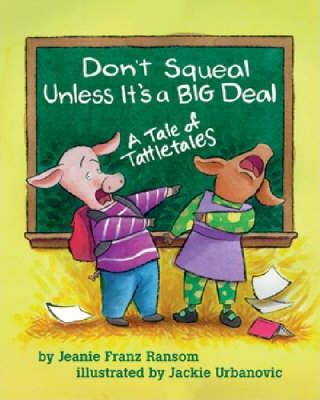 Don't Squeal Unless it's a Big Deal : Jeanie Franz Ransom ...