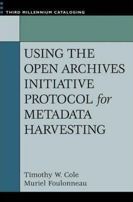 Using the Open Archives Initiative Protocol for Metadata Harvesting
