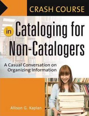 Crash Course in Cataloging for Non-Catalogers