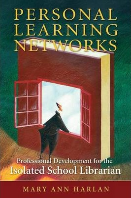 Personal Learning Networks: Professional Development for the Isolated School Librarian