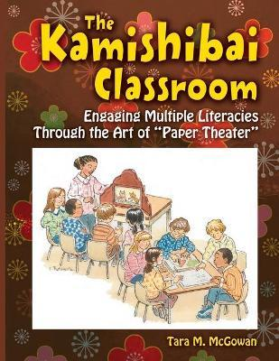 The Kamishibai Classroom: Engaging Multiple Literacies Through the Art of
