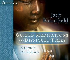 Guided Meditations for Difficult Times : A Lamp in the Darkness