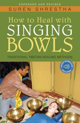 How to Heal with Singing Bowls : Traditional Tibetan Healing Methods