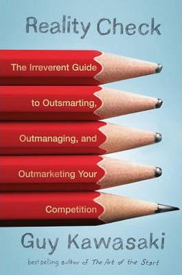 reality check the irreverent guide to outsmarting outmanaging and outmarketing your competition