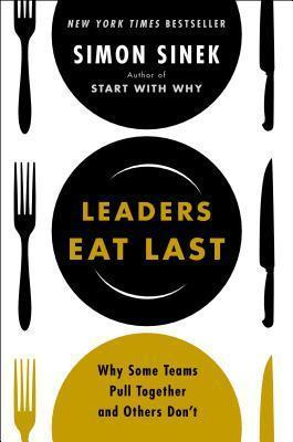 Astrosadventuresbookclub.com Leaders Eat Last : Why Some Teams Pull Together and Others Don't Image