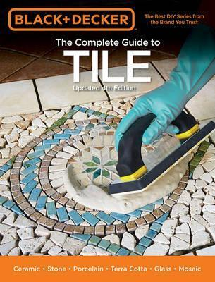 The Complete Guide to Tile (Black & Decker)