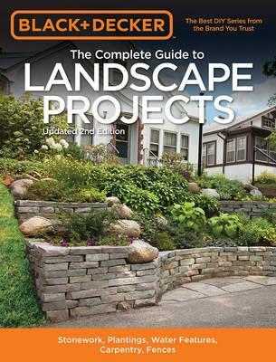 The Complete Guide to Landscape Projects (Black & Decker)