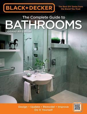 The Complete Guide to Bathrooms (Black & Decker)