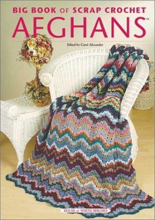 Big Book of Scrap Crochet Afghans