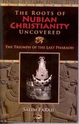 The Roots Of Nubian Christianity Uncovered