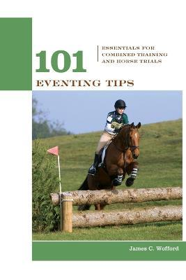 101 Eventing Tips : Essentials For Combined Training And Horse Trials