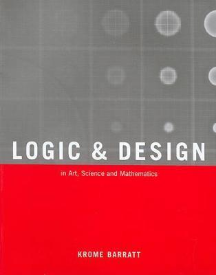 Logic and Design, Revised: In Art, Science, and Mathematics