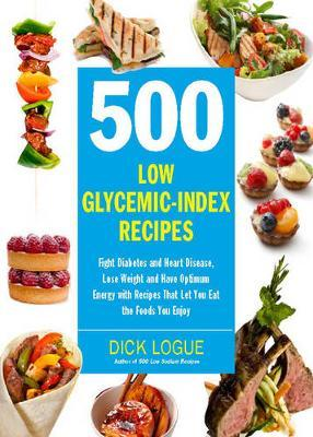 500 low glycemic index recipes dick logue 9781592334179 500 low glycemic index recipes forumfinder Gallery