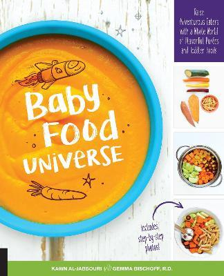 Baby food universe kawn al jabbouri 9781592337477 baby food universe raise adventurous eaters with a whole world of flavorful purees and toddler foods forumfinder Choice Image