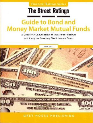 Thestreet Ratings Guide to Bond & Money Market Mutual Funds Fall 2011