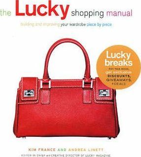 The Lucky Shopping Manual : Building and Improving Your Wardrobe Piece by Piece