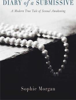 Diary of a Submissive  A Modern True Tale of Sexual Awakening