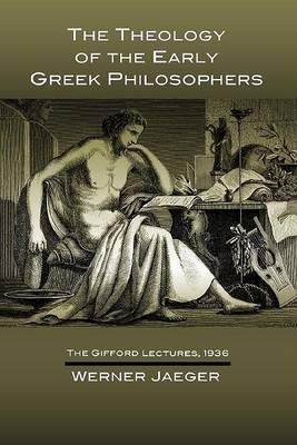 The Theology of the Early Greek Philosophers