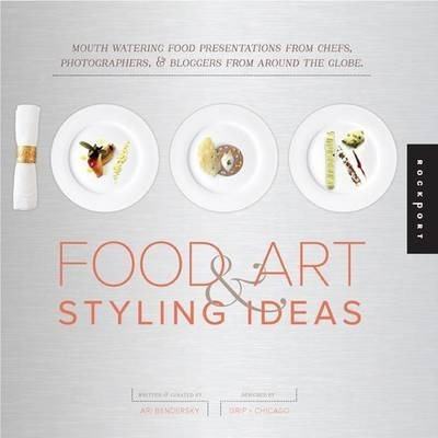 1,000 Food Art and Styling Ideas