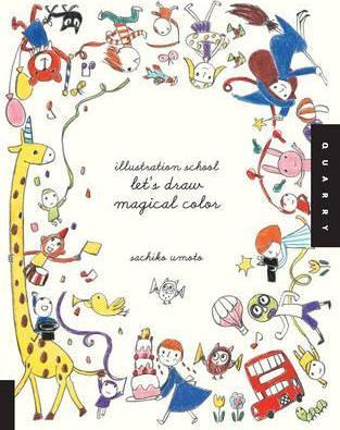 Illustration School: Let's Draw Magical Color