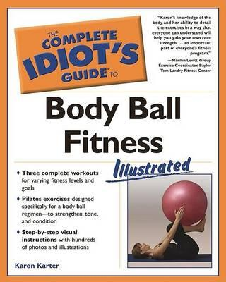 The Complete Idiot's Guide to Body Ball Fitness Illustrated