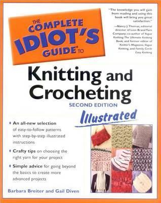 The Complete Idiot S Guide To Knitting And Crocheting Barbara